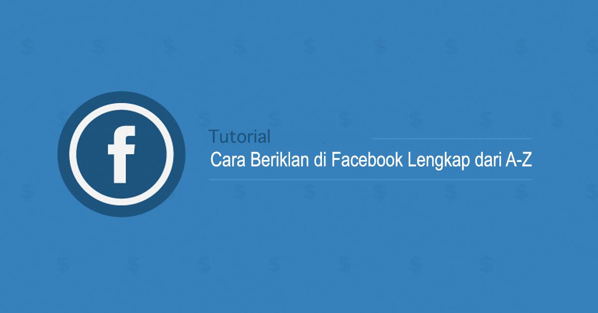 Tutorial Cara Beriklan Di Facebook Ads Lengkap Dari A Z Alona Co Id