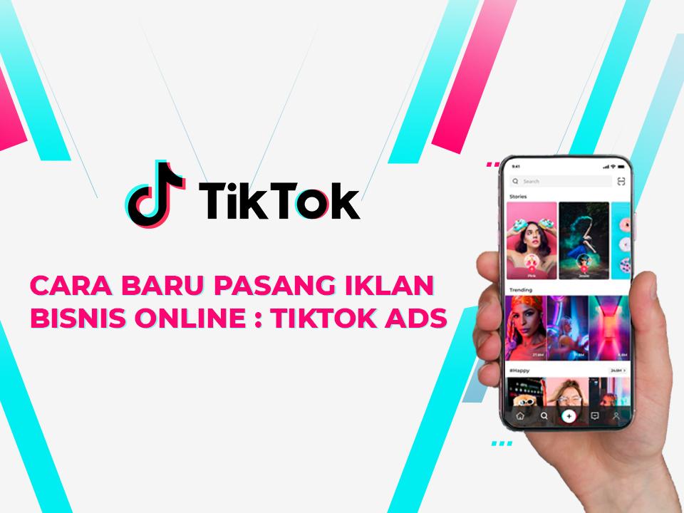 Cara Baru Pasang Iklan Bisnis Online : TikTok Ads | Alona ...